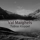 Tobias Köppel - Val Maighels