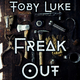 Toby Luke Freak Out