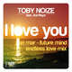 Toby Noize feat. Ale Reya I Love You El Mar(Future Mind Endless Love Mix)