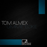 Umme Ecke by Tom Almex mp3 download