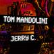 Tom Mandolini & Jerry C. Wake Up