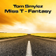 Tom Smylez Miss T - Fantasy