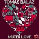 Tomas Balaz Muted Love