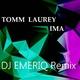Tomm Laurey - Ima(DJ Emeriq Remix)