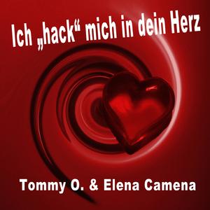 "Tommy O. & Elena Camena - Ich ""hack"" mich in dein Herz (Fripe-Music)"