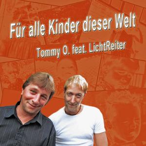 Tommy O. Featuring Lichtreiter - Für alle Kinder dieser Welt (Fripe-Music)