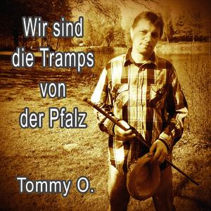 Tommy O. - Wir sind die Tramps von der Pfalz - Single (Fripe-Music)