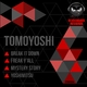 Tomoyoshi Break It Down