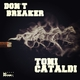 Toni Cataldi Don't Breaker