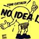 Toni Cataldi No Idea