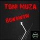 Toni Muza Bowowow