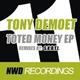 Tony Demoet Toted Money EP