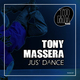 Tony Massera - Jus' Dance(Extended Version)
