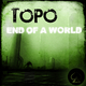 Topo End of a World