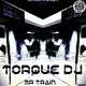 Torque DJ Mr Train