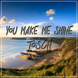 You Make Me Shine by Tosch mp3 download