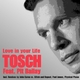 Tosch feat. Pit Bailay Love in Your Life