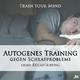 Trainyourmind Autogenes Training: Gegen Schlafprobleme (Ohne Rückführung)