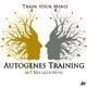 Trainyourmind - Autogenes Training mit Rückführung
