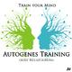 Trainyourmind - Autogenes Training ohne Rückführung