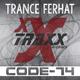 Trance Ferhat - Code-74