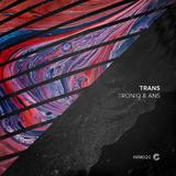 Trans by Troniq & Ans mp3 download