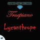 Truepiano - Lycanthrope