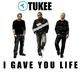 Tukee I Gave You Life Feat. Kingsley Anowi