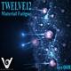 Twelve12 Material Fatigue