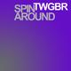 Twgbr Spin Around