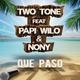 Two Tone feat. Papi Wilo & Nony Que Paso