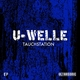 U-Welle - Tauchstation EP