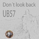UB57 Don't Look Back