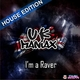 UK Maniax I'm a Raver (House Edition)