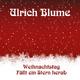 Ulrich Blume Weihnachtstag