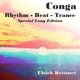 Ulrich Kritzner Conga - Rhythm - Beat - Trance(Special Long Edition)