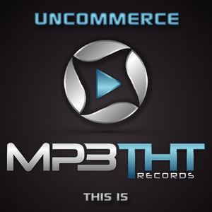 Uncommerce - This Is (Mp3tht Records)