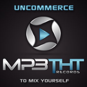 Uncommerce - To Mix Yourself (Mp3tht Records)