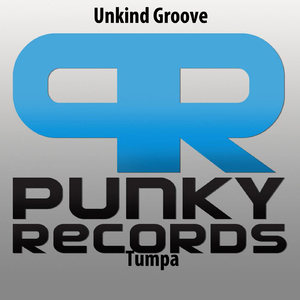 Unkind Groove  - Tumpa (Punky Records)