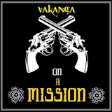 On a Mission by Vakanga mp3 download