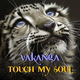 Vakanga Touch My Soul