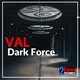 Val Dark Force