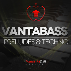 Vantabass - Preludes and Techno (Manzanita Shift Records)