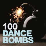 100 Dance Bombs by Various Artists mp3 download