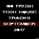 Various Artists 100 Fresh Tech House Tracks September 2017