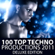 Various Artists 100 Top Techno Productions 2011 - Deluxe Edition