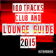 Various Artists 100 Tracks Club and Lounge Guide 2015