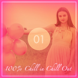 100% Chill in Chill Out, Vol. 1 by Various Artists mp3 download