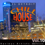 25 Detroit Chillhouse, Vol. 10 by Various Artists mp3 download