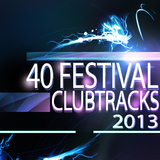 40 Festival Clubtracks 2013 by Various Artists mp3 download